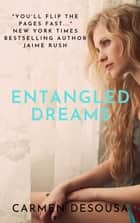Entangled Dreams ebook by Carmen DeSousa