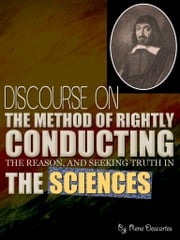 Discourse On The Method Of Rightly Conducting ebook by Rene Descartes