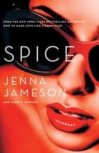 Spice ebook by Jenna Jameson, Jamie K. Schmidt