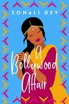 A Bollywood Affair ebook by Sonali Dev