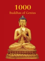 1000 Buddhas of Genius ebook by T.W. Rhys Davids Ph.D. LLD., Victoria Charles