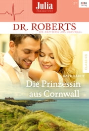 Die Prinzessin aus Cornwall ebook by Kate Hardy