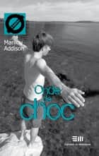 Onde de choc 13 ebook by Addison Marilou