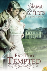 Far Too Tempted ebook by Emma Wildes