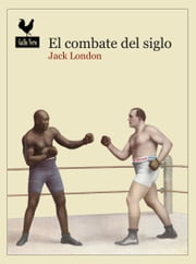 El combate del siglo - Narrativas ebook by Jack London, Laura Salas