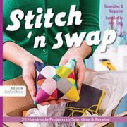 Stitch 'n Swap - 25 Handmade Projects to Sew, Give & Receive ebook by Jake Finch