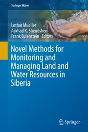 Novel Methods for Monitoring and Managing Land and Water Resources in Siberia ebook by