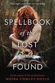 Spellbook of the Lost and Found ebook by Moïra Fowley-Doyle