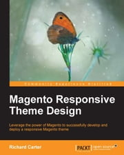 Magento Responsive Theme Design ebook by Richard Carter