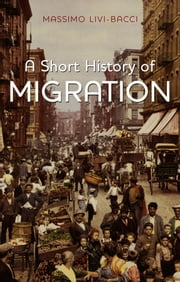 A Short History of Migration ebook by Massimo Livi Bacci