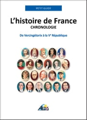 L'histoire de France - Chronologie - De Vercingérotix à la Ve République ebook by Petit Guide