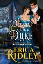 Dawn with a Duke - A Regency Christmas Romance ebook by Erica Ridley