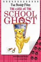 The Case of the School Ghost ebook by Dori Hillestad Butler, Jeremy Tugeau