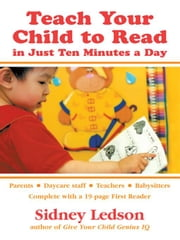 Teach Your Child to Read in Just Ten Minutes a Day ebook by Ledson, Sidney