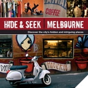 Hide & Seek Melbourne ebook by Explore Australia