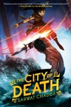 The City of Death ebook by Sarwat Chadda