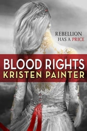 Blood Rights ebook by Kristen Painter