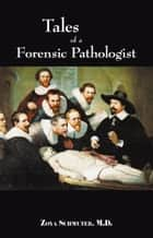 Tales of Forensic Pathologist ebook by Zoya Schmuter M.D.