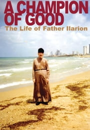 A Champion of Good - The Life of Father Ilarion ebook by Natalia Mikhailovna Kopyttseva,Nathan K. Williams