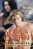 Sex in a Coffin ebook by Lynda Hilburn