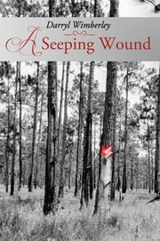 A Seeping Wound ebook by Darryl Wimberley