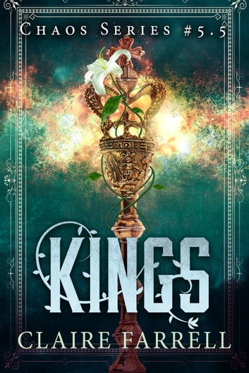 Kings (Chaos #5.5) ebook by Claire Farrell