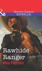 Rawhide Ranger (Mills & Boon Intrigue) ebook by Rita Herron