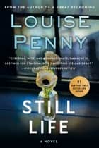 Still Life: A Chief Inspector Gamache Novel - A Chief Inspector Gamache Novel ebook by Louise Penny