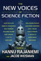 The New Voices of Science Fiction ebook by Hannu Rajaniemi, Jacob Weisman, Nino Cipri,...