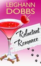 Reluctant Romance ebook by Leighann Dobbs
