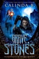 Grave Stones - The Bloodstone Quadrilogy, #1 ebook by