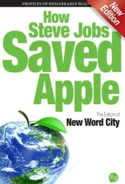 How Steve Jobs Saved Apple ebook by The Editors of New Word City