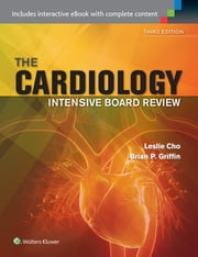 Cardiology Intensive Board Review ebook by Leslie Cho,Brian P. Griffin