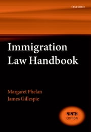 Immigration Law Handbook ebook by Margaret Phelan,James Gillespie