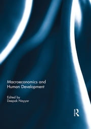 Macroeconomics and Human Development ebook by Deepak Nayyar