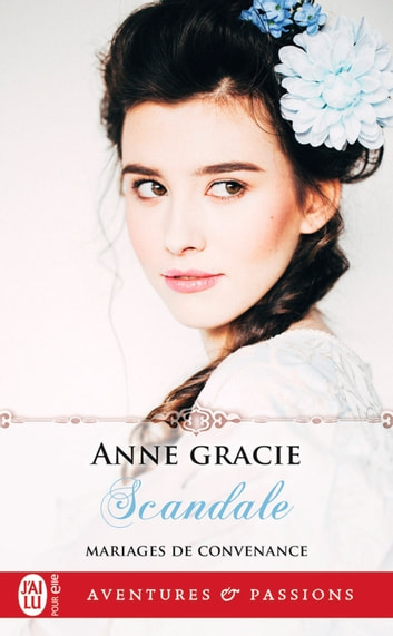 Mariages de convenance (tome 2) - Scandale eBook by Anne Gracie