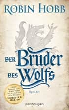 Der Bruder des Wolfs - Roman ebook by