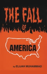 The Fall of America ebook by Elijah Muhammad