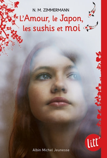L'Amour, le Japon, les sushis et moi ebook by N. M. Zimmermann