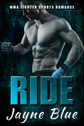 Ride - MMA Fighter Sports Romance ebook by Jayne Blue