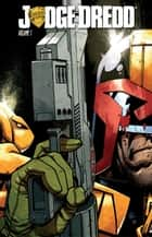 Judge Dredd Vol. 1 ebook by Swierczynski, Duane; Daniel, Nelson; Gulacy, Paul; McCarthy, Brendan; Foss, Langdon; Miranda, Inaki; Howard, Zach