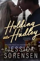 Holding onto Hadley - The Honeyton Mysteries, #3 ebook by Jessica Sorensen
