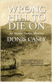 The Wrong Hill to Die On - An Alafair Tucker Mystery ebook by Donis Casey