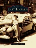 East Harlem ebook by Christopher Bell