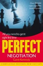 Perfect Negotiation ebook by Gavin Kennedy