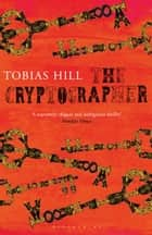 The Cryptographer ebook by Tobias Hill
