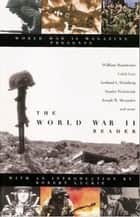 The World War II Reader ebook by Robert Leckie