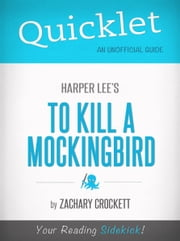 Quicklet on To Kill a Mockingbird by Harper Lee ebook by Zachary Crockett