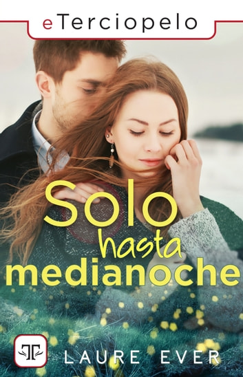 Solo hasta medianoche ebook by Laure Ever