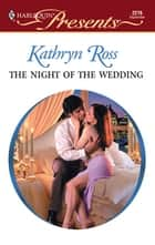 The Night of the Wedding ebook by Kathryn Ross